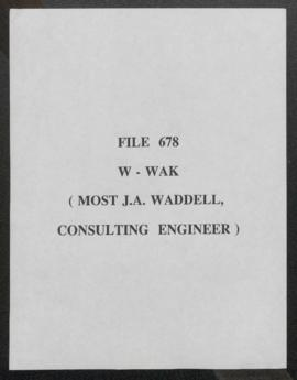 "Correspondence - ""W - WAK (Mostly Dr. J.A. Waddell, Consulting engineer)"""