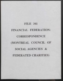 Financial Federation : Correspondence (Montreal Council of Social Agencies and Federated Charities)
