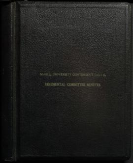 Minute Books of Regimental Committee Meetings, Mess Reports, MGGill C.O.T.C - Volume I